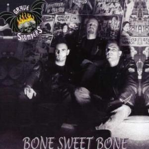 Bone Sweet Bone, Grave Stompers