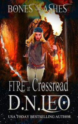 Bones and Ashes Trilogy: Fire at Crossroad - Bones and Ashes Trilogy - Prequel, D. N. Leo