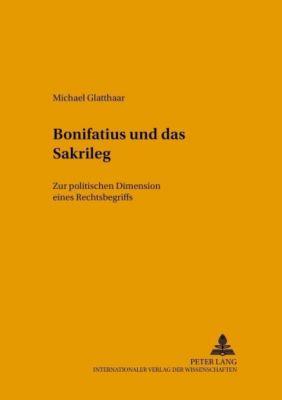 Bonifatius und das Sakrileg, Michael Glatthaar