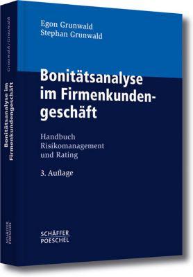Bonitätsanalyse im Firmenkundengeschäft, Egon Grunwald, Stephan Grunwald