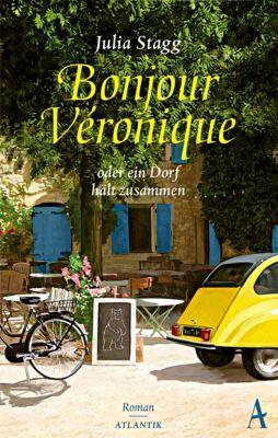 Bonjour Veronique oder ein Dorf hält zusammen - Julia Stagg  