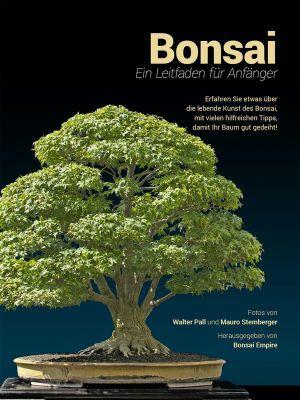 Bonsai, Ein Leitfaden für Anfänger, Bonsai Empire, Mauro Stemberger, Walter Pall, Sean Coleman