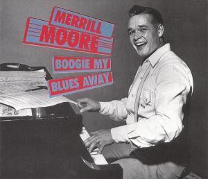 Boogie My Blues Away  2-Cd, Merrill Moore