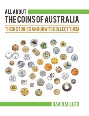 Book-Art Press Solutions LLC: All About The Coins of Australia, David Miller