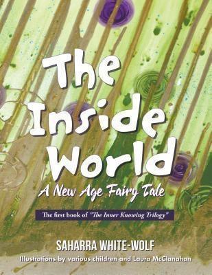Book-Art Press Solutions LLC: The Inside World, Saharra White-Wolf