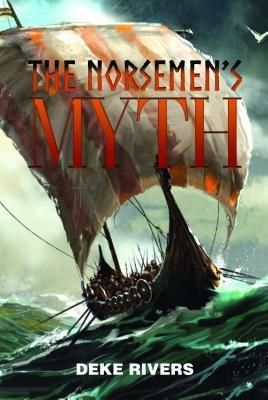 Book-Art Press Solutions LLC: The Norsemen's Myth, Deke Rivers