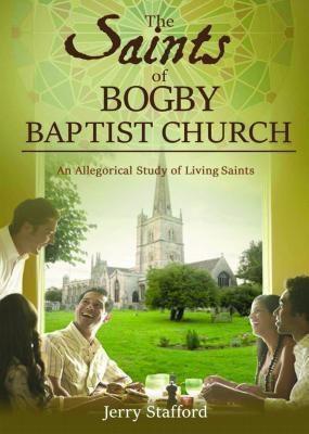 Book-Art Press Solutions LLC: The Saints of BOGBY BAPTIST CHURCH, Jerry Stafford