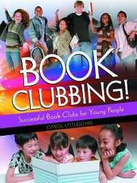 Book Clubbing! Successful Book Clubs for Young People, Carol Littlejohn