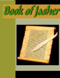 BOOK OF JASHER Referred to in Joshua and Second Saumel