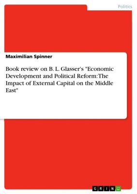 Book review on  B. L. Glasser's Economic Development and Political Reform: The Impact of External Capital on the Middle East, Maximilian Spinner