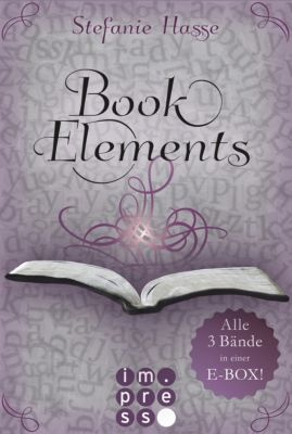 BookElements: BookElements: Alle drei Bände in einer E-Box!, Stefanie Hasse
