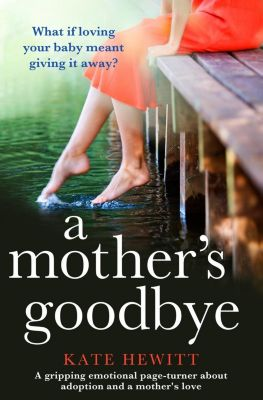 Bookouture: A Mother's Goodbye, Kate Hewitt
