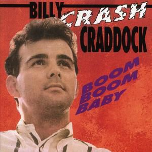 Boom Boom Baby, Billy Crash Craddock