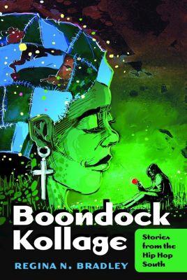 Boondock Kollage, Regina N. Bradley