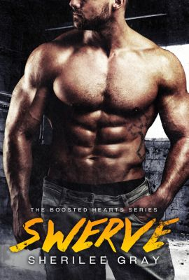 Boosted Hearts: Swerve (Boosted Hearts #1), Sherilee Gray