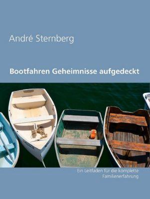 Bootfahren Geheimnisse aufgedeckt, Andre Sternberg