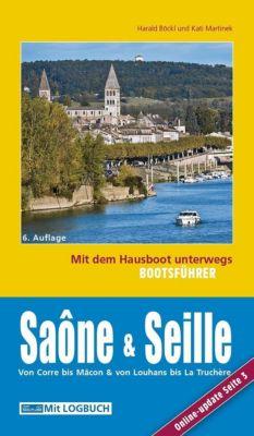 Bootsführer Saône und Seille: Mit dem Hausboot unterwegs - Harald Böckl |