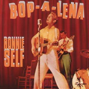 Bop-A-Lena, Ronnie Self