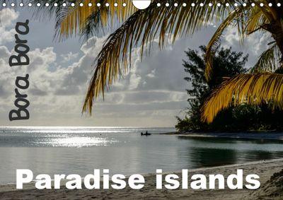 Bora Bora, Paradise islands (Wall Calendar 2019 DIN A4 Landscape), Michel Hagege