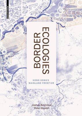 Border Ecologies, Joshua Bolchover, Peter Hasdell