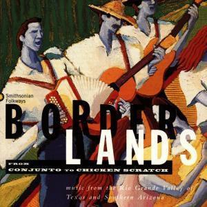 Borderlands: From Conjunto To Chicken Scratch, Diverse Interpreten