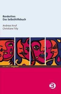 Borderline: Das Selbsthilfebuch, Andreas Knuf, Christiane Tilly