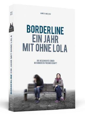 Borderline - Ein Jahr mit ohne Lola, Agneta Melzer