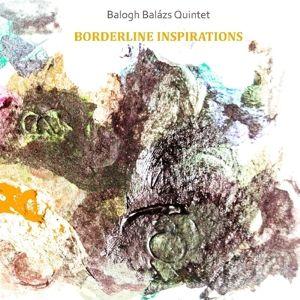Borderline Inspirations, Balazs Quintet Balogh