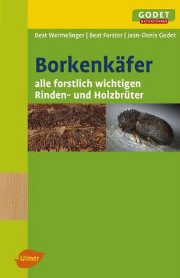 Borkenkäfer, Beat Wermelinger, Beat Forster, Jean-Denis Godet