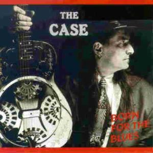 Born For The Blues, Reverend Rusty & The Case
