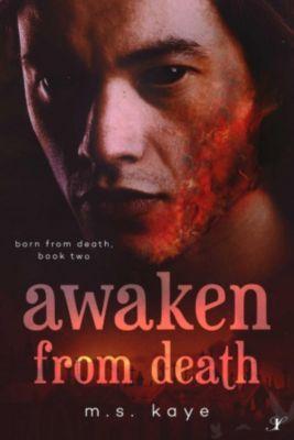 Born From Death: Awaken From Death (Born From Death, #2), MS Kaye