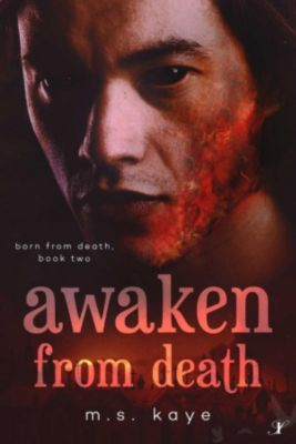 Born From Death: Awaken From Death (Born From Death, #2), MS Kaye