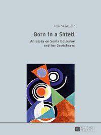 Born in a Shtetl, Tom Sandqvist