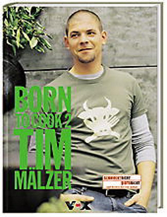 Born To Cook 2 Buch Von Tim Mälzer Portofrei Bei Weltbildde