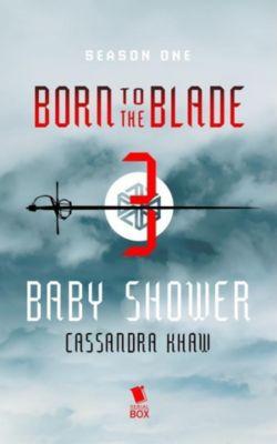 Born to the Blade: Baby Shower (Born to the Blade Season 1 Episode 3), Marie Brennan, Michael Underwood, Cassandra Khaw