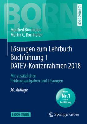 Bornhofen Buchführung 1 LÖ: Lösungen zum Lehrbuch Buchführung 1 DATEV-Kontenrahmen 2018, Manfred Bornhofen, Martin C. Bornhofen
