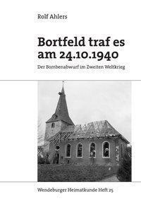 Bortfeld traf es am 24.10.1940, Rolf Ahlers