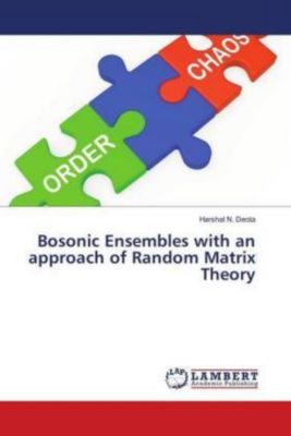 Bosonic Ensembles with an approach of Random Matrix Theory, Harshal N. Deota