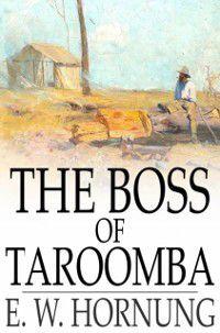 Boss of Taroomba, E. W. Hornung