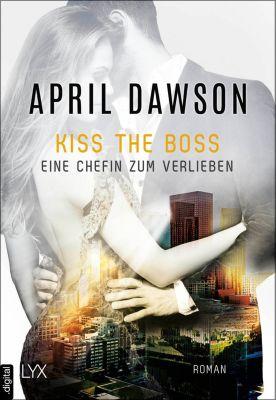 Boss-Reihe: Kiss the Boss - Eine Chefin zum Verlieben, April Dawson