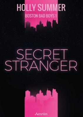 Boston Bad Boys: Secret Stranger (Boston Bad Boys Band 1), Holly Summer