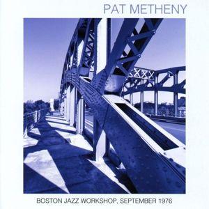 Boston Jazz Workshop,September 1976, Pat Metheny
