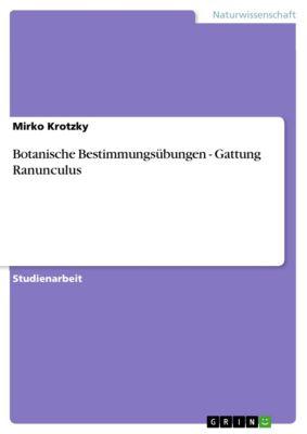 Botanische Bestimmungsübungen - Gattung Ranunculus, Mirko Krotzky