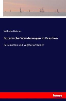 Botanische Wanderungen in Brasilien, Wilhelm Detmer
