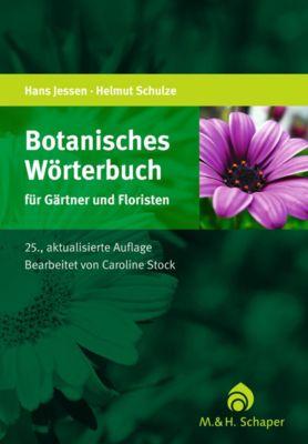 Botanisches Wörterbuch für Gärtner und Floristen, Hans Jessen, Marlene Schulze