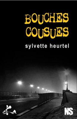 Bouches cousues, Noire sœur, Sylvette Heurtel