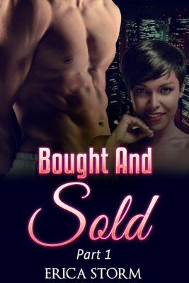 Bought and Sold: Bought and Sold, Erica Storm