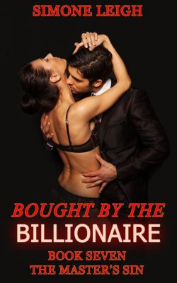 Bought by the Billionaire: The Master's Sin (Bought by the Billionaire, #7), Simone Leigh