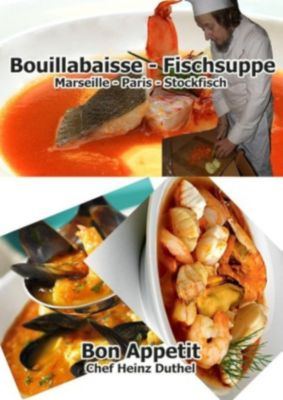 Bouillabaisse - Fischsuppe, Heinz Duthel