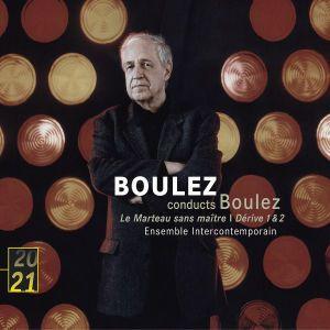 Boulez: Le Marteau sans maitre, Derive 1 & 2, Ensemble Intercontemporain (eic)